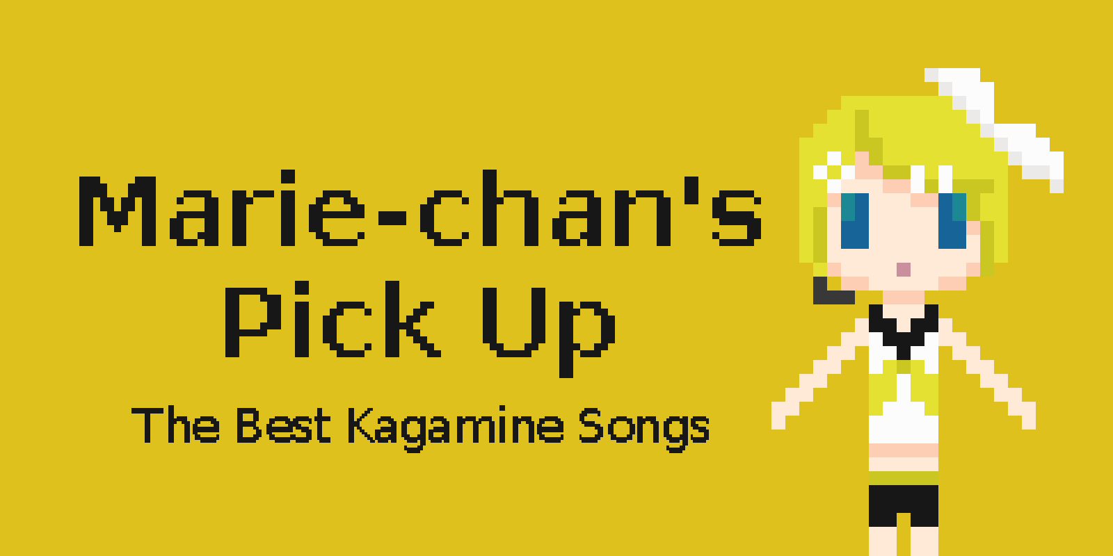 [Marie-chan's Pick Up] The 5 best Kagamine songs